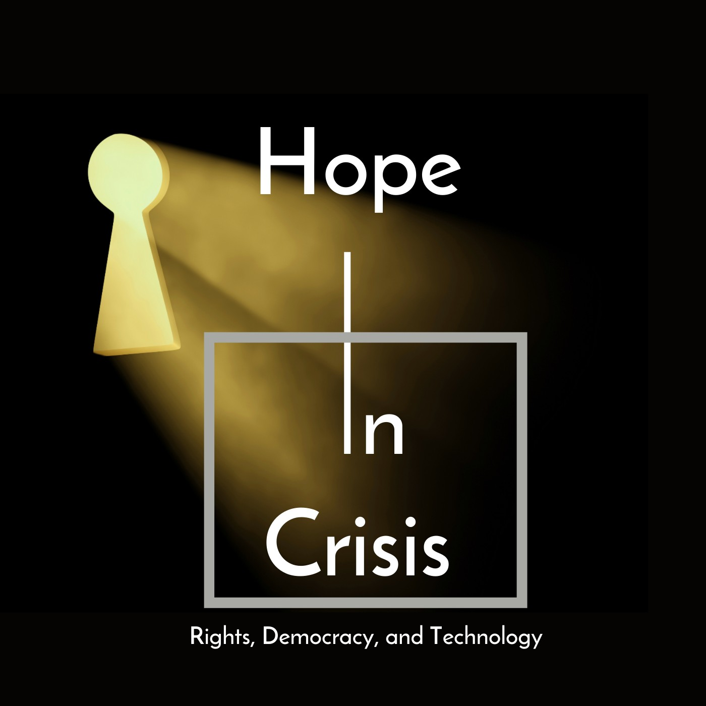 Hope in Crisis | Rights, Democracy, and Technology