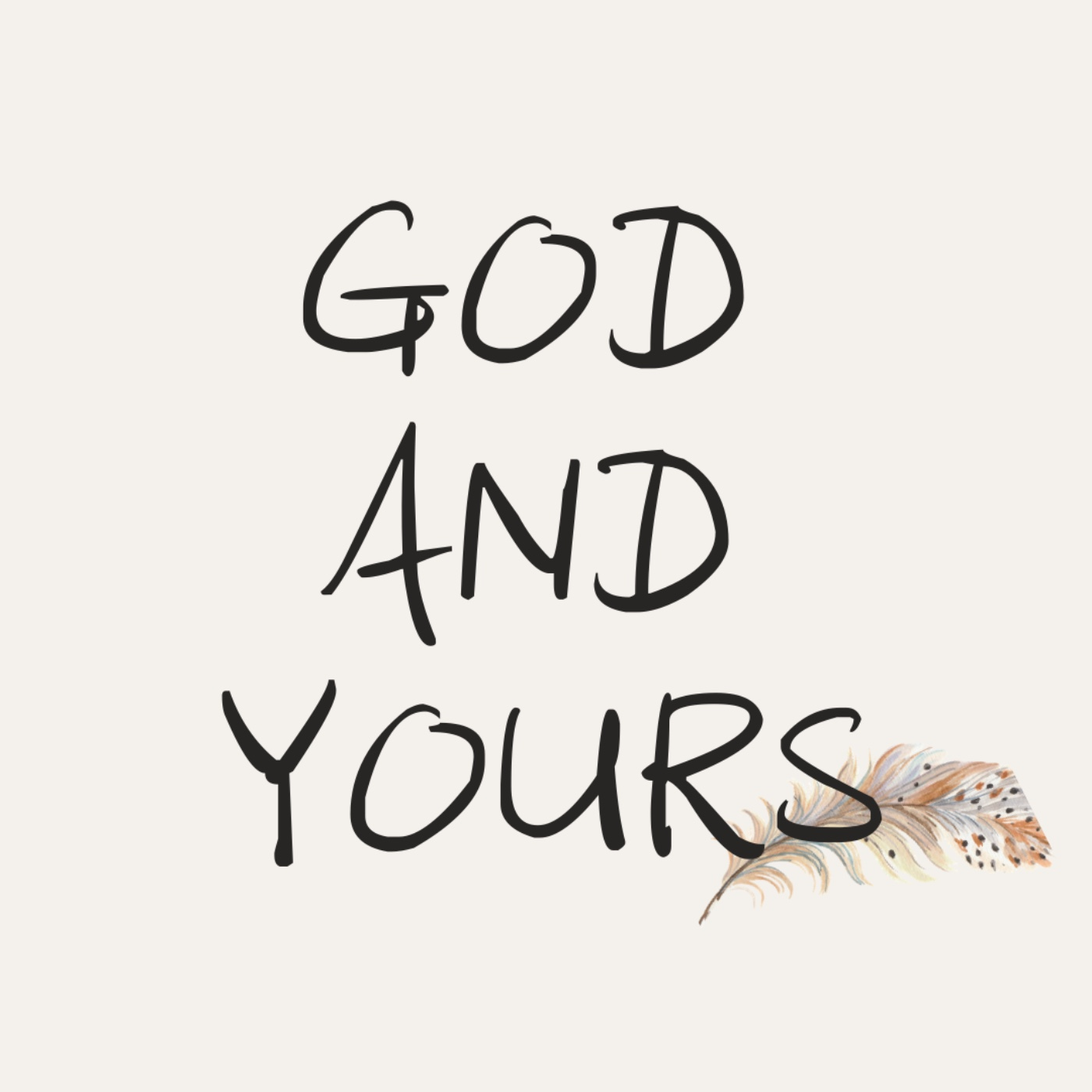 GOD AND YOURS | 祂和你的故事